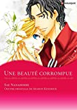 Une beauté corrompue:Harlequin Manga (French Edition)