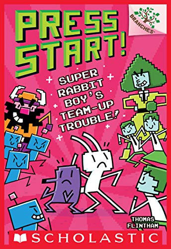 Super Rabbit Boy's Team-up Trouble!: A Branches Book (Press Start! #10)