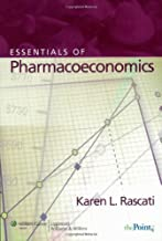 Essentials of Pharmacoeconomics by Karen Rascati (2008-03-01)