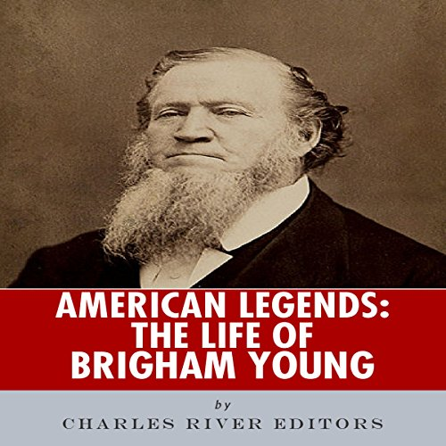 American Legends: The Life of Brigham Young audiobook cover art