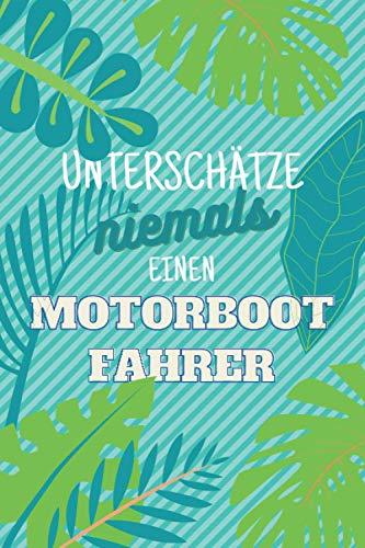 Unterschätze niemals einen Motorbootfahrer: Notizbuch inkl. Kalender 2021 | Das perfekte Geschenk für Männer, die Motorboot fahren | Geschenkidee | Geschenke