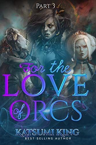 For the Love of Orcs Part 3 (English Edition)