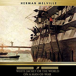 White Jacket, or the World in a Man-Of-War                   By:                                                                                                                                 Herman Melville                               Narrated by:                                                                                                                                 Josh Smith                      Length: 16 hrs and 46 mins     4 ratings     Overall 3.8