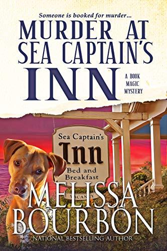 Murder at Sea Captain's Inn: Book 2 in the Book Magic Mystery Series (A Book Magic Mystery) by [Melissa  Bourbon]