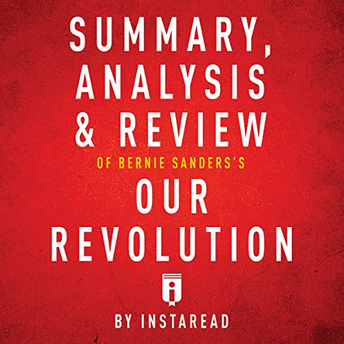 Couverture de Summary, Analysis & Review of Bernie Sanders's Our Revolution by Instaread