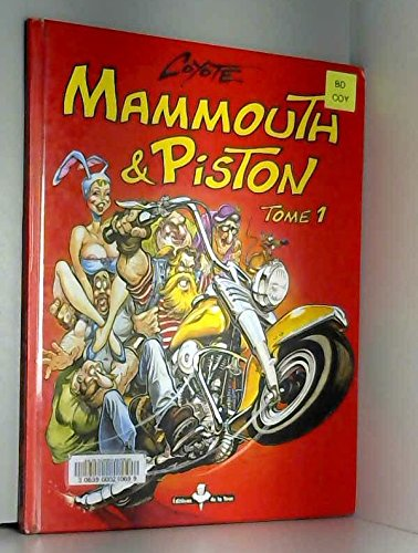 Mammouth & Piston - Tome 01