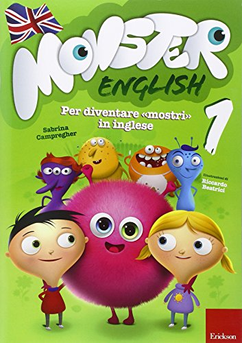 Monster english. Per diventare «mostri» in inglese. Con adesivi (Vol. 1)