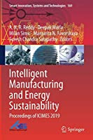 Intelligent Manufacturing and Energy Sustainability: Proceedings of ICIMES 2019 (Smart Innovation, Systems and Technologies, 169)