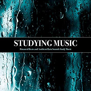 Studying Music: Binaural Beats and Ambient Rain Sounds Study Music
