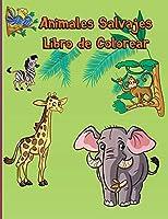 Animales Salvajes Libro de Colorear: Animales del bosque - Fácil - Divertido - Educativo - Animales del zoológico - Para niños pequeños, jardín de infantes y edad preescolar - Colorante moderno - Libros de actividades -