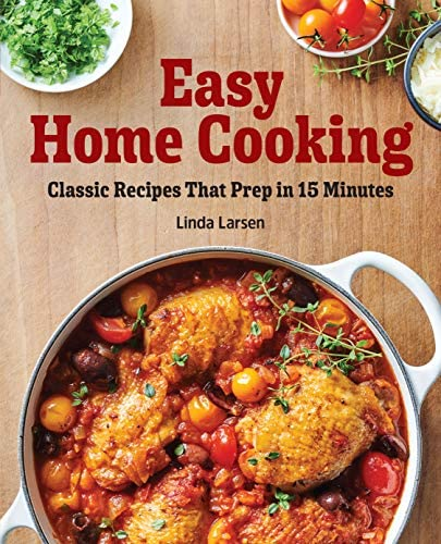 Easy Home Cooking Classic Recipes That Prep in 15 Minutes product image
