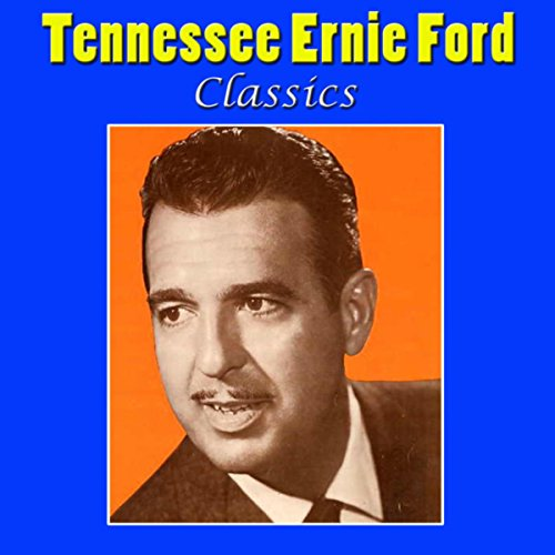 Tennessee Ernie Ford Classics