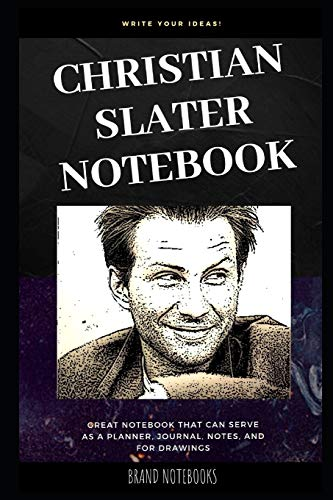 Christian Slater Notebook: Great Notebook for School or as a Diary, Lined With More than 100 Pages. Notebook that can serve as a Planner, Journal, ... (Christian Slater Notebooks, Band 0)