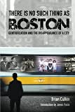 There is no such thing as Boston: gentrification and the disappearance of a city