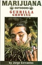 Marijuana Outdoors : Guerilla Growing