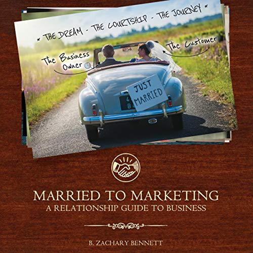 Married to Marketing Audiobook By B. Zachary Bennett cover art