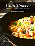 Cauliflower: Tasty and Delicious dishes