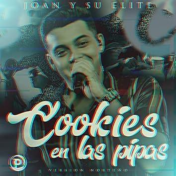 Cookies Las Pipas (Version Norteño)