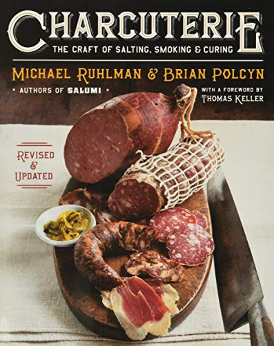 Ruhlman, M: Charcuterie: The Craft of Salting, Smoking, and Curing
