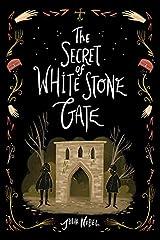 The Secret of White Stone Gate (Black Hollow Lane Book 2) Kindle Edition