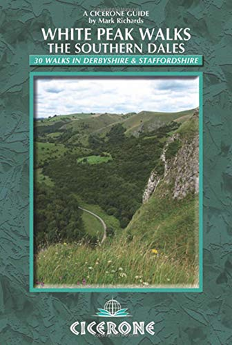 White Peak Walks: The Southern Dales: 30 Walks in the Peak District, Derbyshire and Staffordshire (Cicerone guides)