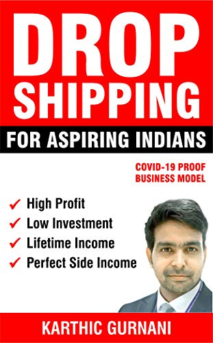 Dropshipping For Aspiring Indians: COVID-19 PROOF BUSINESS MODEL (English Edition)