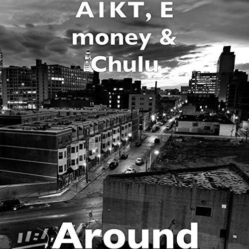 A1KT, E Money & Chulu