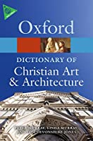 The Oxford Dictionary of Christian Art & Architecture (Oxford Paperback Reference)