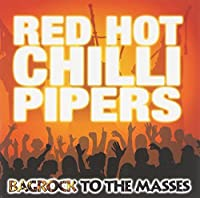 Bagrock To The Masses by Red Hot Chilli Pipers (2010-09-14)