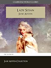 LADY SUSAN and A MEMOIR OF JANE AUSTEN (Cambridge World Classics) Complete Novel by Jane Austen and Biography by James Edward Austen (Leigh) (Annotated) (Complete Works of Jane Austen Book 7)