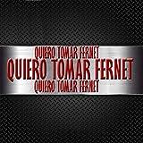 Quiero Tomar Fernet