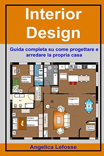 Interior Design: Guida completa su come progettare e arredare la propria casa