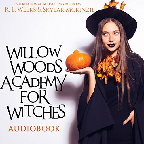 Willow Woods Academy for Witches. Book 1 audiobook cover art