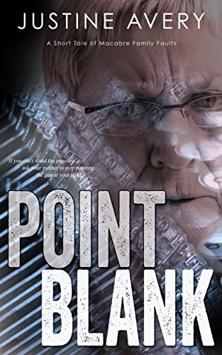 Point Blank: A Short Tale of Macabre Family Faults