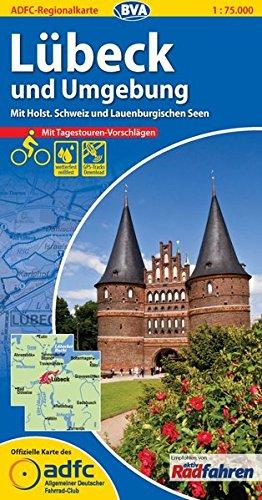 ADFC-Regionalkarte Lübeck und Umgebung mit Tagestouren-Vorschlägen, 1:75.000, reiß- und wetterfest, GPS-Tracks Download: Mit Holst. Schweiz und Lauenburgischen Seen (ADFC-Regionalkarte 1:75000)
