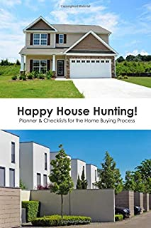Happy House Hunting!: Planner & Checklists for the Home Buying Process