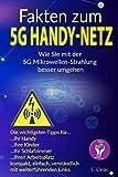 Fakten zum 5G Handy-Netz: Wie Sie mit der  5G Mikrowellen-Strahlung  besser umgehen.