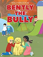 Bently the Bully