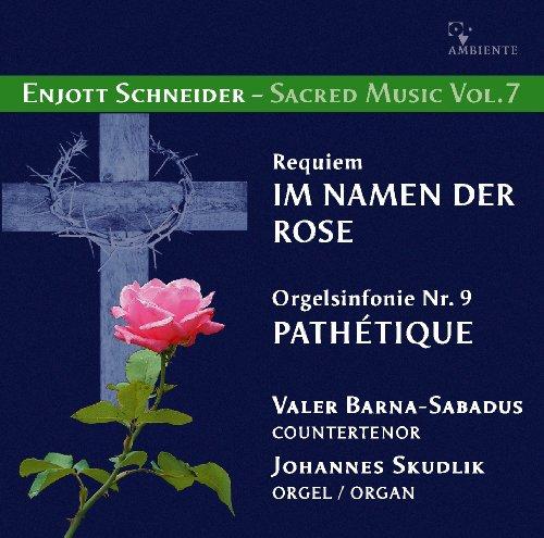 Requiem IM NAMEN DER ROSE für Countertenor und Orgel - Enjott Schneider - Sacred Music Vol. 7