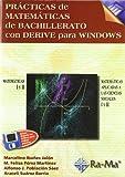 Prácticas de Matemáticas de Bachillerato con DERIVE para Windows.