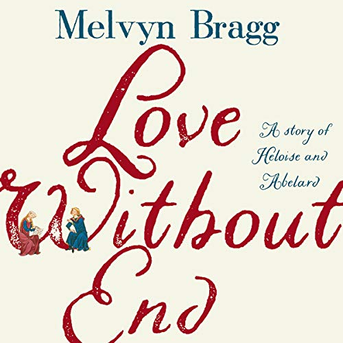 Love Without End Audiobook Melvyn Bragg Audible