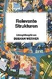 Relevante Strukturen - Dushan Wegner