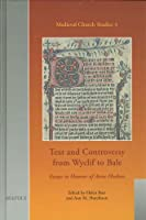 Text and Controversy from Wyclif to Bale: Essays in Honour of Anne Hudson (Medieval Church Studies)