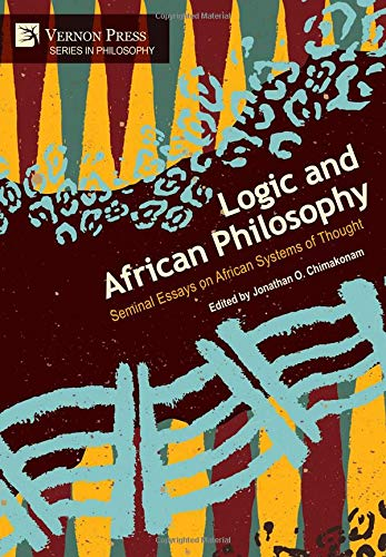 Logic and African Philosophy: Seminal Essays on African Systems of Thought