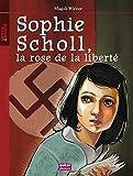 Sophie Scholl, la rose de la liberté