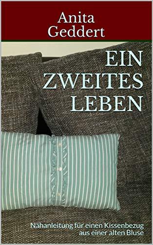 Ein zweites Leben: Nähanleitung für einen Kissenbezug aus einer alten Bluse