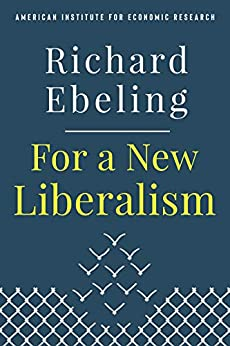 For a New Liberalism by [Richard Ebeling]