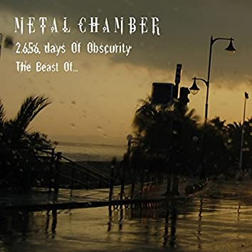 2656 Days of Obscurity, The Beast of Metal Chamber