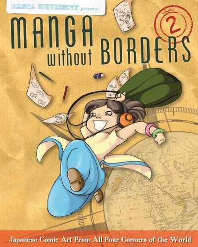 Manga Without Borders Volume 2: Japanese Comic Art From All Four Corners Of The World by Manga University (May 19,2011)
