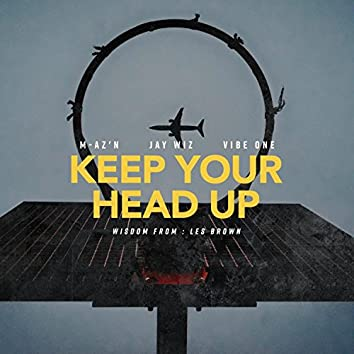 Keep Your Head Up (feat. Vibe One)